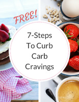 FREE 7-Steps To Curb Carb Cravings