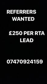 RTA referrers wanted £250 per lead 07470924159