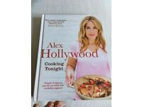 Alex Hollywood: Cooking Tonight Cookbook Hardcover Brand New