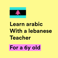 A lebanese tutor for my 6y old daughter