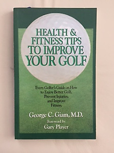 Health & Fitness Tips To Improve Your Golf by George C. Giam