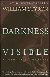 Darkness Visible authored by William Styron