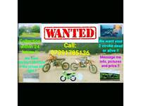 WANTED!!!! 80/85/125/144/150/250CC
