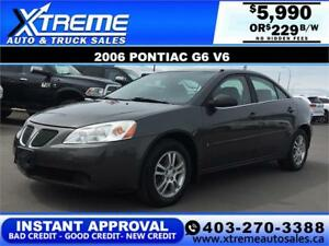 2006 Pontiac G6 V6 $0 Down $229 bi-weekly APPLY NOW DRIVE NOW
