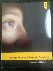 Intimate Personal Violence in Canada by  Anastasia BAKE