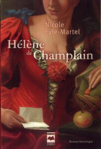 Hélène de Champlain Tome 1 et 2 (Nicole Fyfe-Martin).