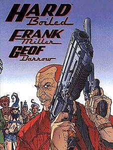 Hard Boiled by Frank Miller and Geoff Darrow