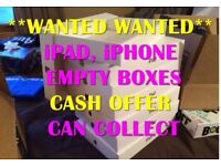 WANTED Apple iPad, iPhone Empty boxes WANTED