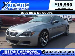 2006 BMW M6 COUPE  APPLY TODAY DRIVE TODAY