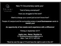 Exciting new work opportunity with a successful entrepreneur in Liverpool for a TV documentary