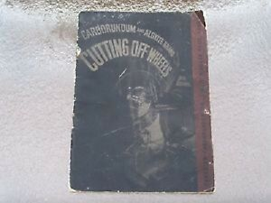 Vintage Booklet--Carborundum & Aloxite-brand cutting off wheel