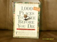 1000 Places To See Before You Die. A Traveler's Life List. Patricia Schultz.