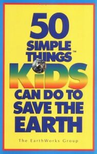 "BOOK: ""50 Simple Things Kids Can Do to Save the Earth"""