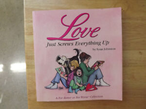 "FS: ""LOVE: Just Screws Everything Up"" Book By Lynn Johnston"