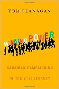 Winning Power: Canadian Campaigning in the 21st Century