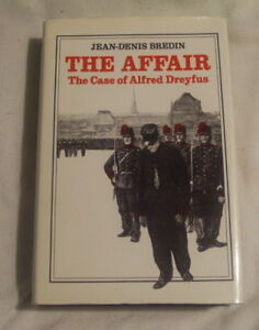 The Affair The Case of Alfred Dreyfus by Jean-Denis Bredin