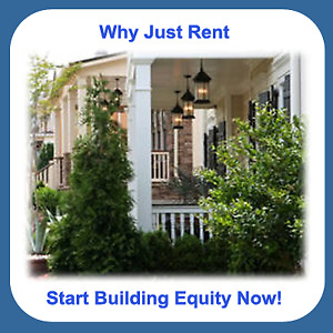 STOP PAYING RENT! START BUILDING EQUITY!