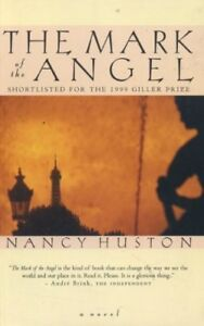 Mark of the Angel-Nancy Huston-Excellent hardcover  + 2 more