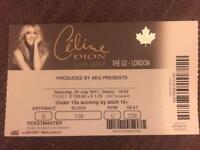 Celine Dion ticket, 29th July. O2 London
