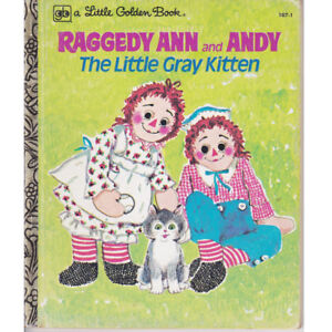 Vintage Raggedy Ann and Andy - The Little Gray Kitten Golden Boo