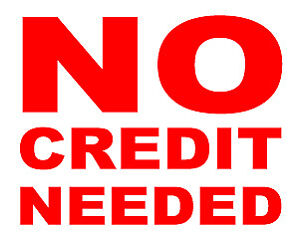 ► NO CREDIT NEEDED ► LOW RATES ► CLOSED IN ONLY 5-7 DAYS ! ! !