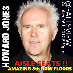 HOWARD JONES @FALLSVIEW–AMAZING 8th ROW FLOOR TICKETS & MORE