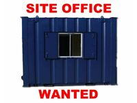 SITE OFFICE WANTED - MOBILE OFFICE CANTEEN - ANTI VANDAL UNIT