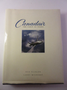 Canadair: The First 50 Years (Hardcover) by Ronald A. Pickler