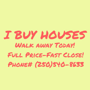 I BUY HOMES-FULL PRICE! FAST CLOSE! ANY PRICERANGE!