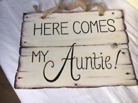 Wedding sign. Here comes my Auntie