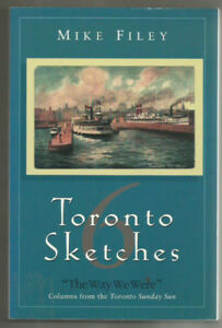 """TORONTO SKETCHES"": History of the City w/ many pics. Mike Filey"