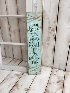 You have my whole heart   Quote Sign   Home Decor