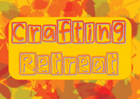 Fall Craft Retreat #2