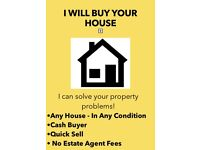 I WILL BUY YOUR HOUSE