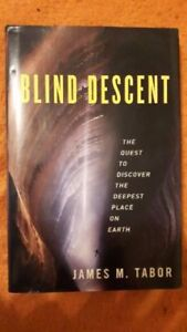 BLIND DESCENT, QUEST TO DISCOVER  /Hard Cover, by Tabor, 2010