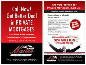 Are you looking for Private Funds..........Call Us! 905 362 7200