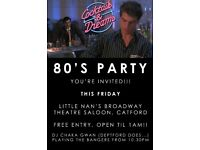 FREE 80'S PARTY, THIS FRIDAY! OPEN TIL 1AM, Catford