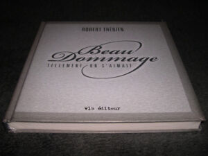 Beau Dommage - Tellement on s'aimait (2009) LIVRE neuf scèllé