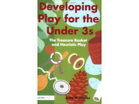 Developing Play for the Under 3s - The Treasure Basket and Heuristic Play by Anita M Hughes