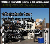 Cheapest junk/waste removal in town free quotes 778-764-5999