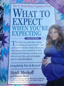 Pregnancy book. What to expect when you're expecting