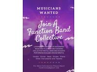 MUSICIANS WANTED FOR FUNCTION BAND COLLECTIVE