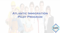 Hire Workers through LMIA or Atlantic Immigration Pilot Program