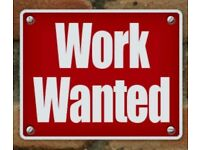 Work Wanted ....... !!!!!!!