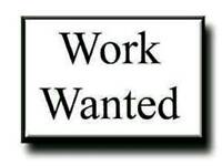 Work Wanted!!