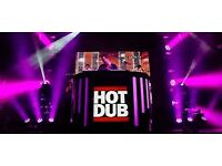 Hot dub tickets £15 each X3 Friday 11th August