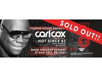 Carl Cox 27th August x3 Tickets - Sold Out Event - £150