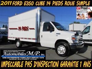 2011 Ford E-350 CUBE 14 PIEDS ROUE SIMPLE IMPECCABLE TRÈS RARE