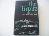 The Tirpitz, The Drama of the Lone Queen of the North. Jochen Brennecke. 1963.