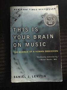This is Your Brain on Music... by Daniel J. Levitin